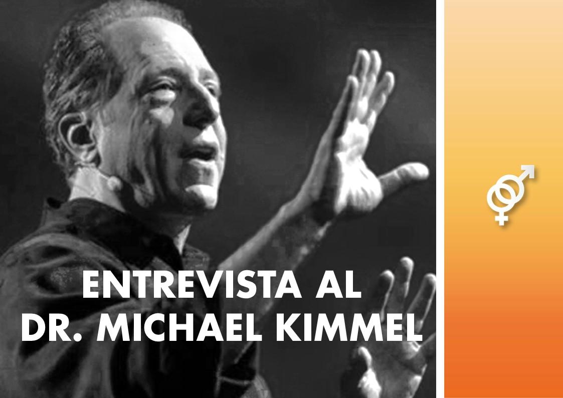 Entrevista a Michael Kimmel Sociólogo Experto en género y masculinidades