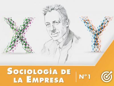 sociología de la empresa nº1 las teorías x e y de mcgregor