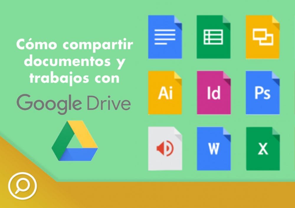 cómo compartir documentos y trabajos con google drive